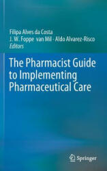 The Pharmacist Guide to Implementing Pharmaceutical Care (ISBN: 9783319925752)