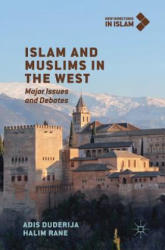 Islam and Muslims in the West: Major Issues and Debates (ISBN: 9783319925097)