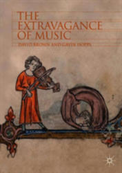 The Extravagance of Music (ISBN: 9783319918174)