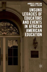 Unsung Legacies of Educators and Events in African American Education (ISBN: 9783319901275)