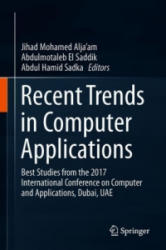 Recent Trends in Computer Applications - Jihad Alja'Am, Abdulmotaleb El Saddik, Abdul Hamid Sadka (ISBN: 9783319899138)