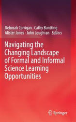 Navigating the Changing Landscape of Formal and Informal Science Learning Opportunities (ISBN: 9783319897608)