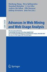Advances in Web Mining and Web Usage Analysis - 9th International Workshop on Knowledge Discovery on the Web, WebKDD 2007, and 1st International Work (2009)