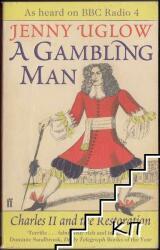 Gambling Man - Charles II and The Restoration (2010)