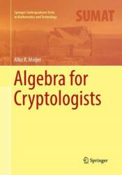 Algebra for Cryptologists - ALKO R. MEIJER (ISBN: 9783319807997)