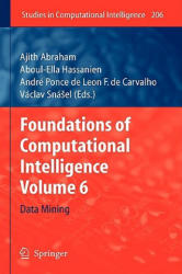 Foundations of Computational Intelligence: Volume 6: Data Mining (2009)