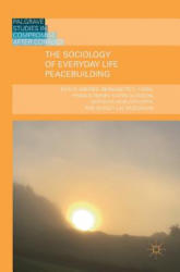 The Sociology of Everyday Life Peacebuilding (ISBN: 9783319789743)