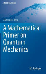 Mathematical Primer on Quantum Mechanics (ISBN: 9783319778921)