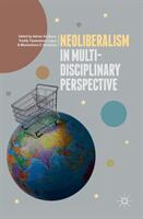 Neoliberalism in Multi-Disciplinary Perspective - Adrian Scribano, Freddy Timmermann Lopez, Maximiliano E. Korstanje (ISBN: 9783319776002)