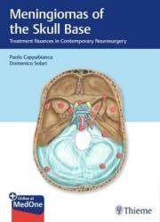 Meningiomas of the Skull Base: Treatment Nuances in Contemporary Neurosurgery (ISBN: 9783132412866)