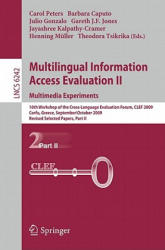 Multilingual Information Access Evaluation II - Multimedia Experiments - 10th Workshop of the Cross-Language Evaluation Forum, CLEF 2009, Corfu, Gree (2010)