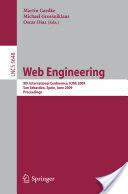 Web Engineering - 9th International Conference, ICWE 2009 San Sebastian, Spain, June 24-26 2009 Proceedings (2009)