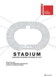 Stadium: A Building to Render the Image of a City (ISBN: 9783038601081)