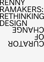 Renny Ramakers Rethinking Design-Curator of Change (ISBN: 9783037785690)