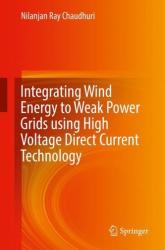 Integrating Wind Energy to Weak Power Grids using High Voltage Direct Current Technology (ISBN: 9783030034085)