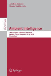 Ambient Intelligence - Achilles Kameas, Kostas Stathis (ISBN: 9783030030612)