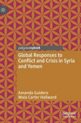 Global Responses to Conflict and Crisis in Syria and Yemen (ISBN: 9783030027889)