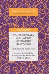 Contemporary U. S. Latinx Literature in Spanish: Straddling Identities (ISBN: 9783030025977)