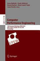 Computer Performance Engineering - 15th European Workshop, EPEW 2018, Paris, France, October 29-30, 2018, Proceedings (ISBN: 9783030022266)