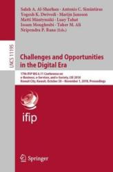 Challenges and Opportunities in the Digital Era - 17th IFIP WG 6.11 Conference on e-Business, e-Services, and e-Society, I3E 2018, Kuwait City, Kuwai (ISBN: 9783030021306)