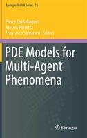 PDE Models for Multi-Agent Phenomena (ISBN: 9783030019464)