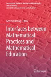 Interfaces between Mathematical Practices and Mathematical Education (ISBN: 9783030016166)