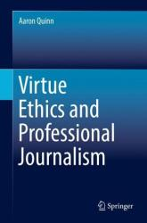 Virtue Ethics and Professional Journalism (ISBN: 9783030014278)