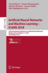 Artificial Neural Networks and Machine Learning - ICANN 2018 - Verá Kurková, Yannis Manolopoulos, Barbara Hammer, Lazaros Iliadis, Ilias Maglogiannis (ISBN: 9783030014209)