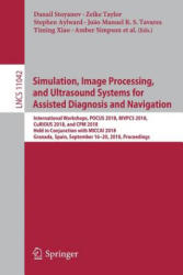 Simulation, Image Processing, and Ultrasound Systems for Assisted Diagnosis and Navigation (ISBN: 9783030010447)