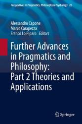 Further Advances in Pragmatics and Philosophy: Part 2 Theories and Applications (ISBN: 9783030009724)
