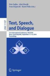 Text, Speech, and Dialogue - 21st International Conference, TSD 2018, Brno, Czech Republic, September 11-14, 2018, Proceedings (ISBN: 9783030007935)