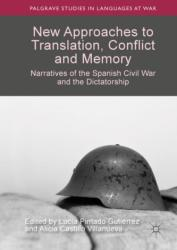 New Approaches to Translation, Conflict and Memory - Narratives of the Spanish Civil War and the Dictatorship (ISBN: 9783030006976)