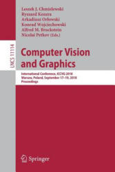 Computer Vision and Graphics - International Conference, ICCVG 2018, Warsaw, Poland, September 17 - 19, 2018, Proceedings (ISBN: 9783030006914)