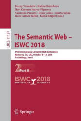 Semantic Web - ISWC 2018 - 17th International Semantic Web Conference, Monterey, CA, USA, October 8-12, 2018, Proceedings, Part II (ISBN: 9783030006679)