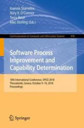 Software Process Improvement and Capability Determination - 18th International Conference, SPICE 2018, Thessaloniki, Greece, October 9-10, 2018, Proc (ISBN: 9783030006228)