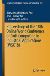 Proceedings of the 18th Online World Conference on Soft Computing in Industrial Applications (ISBN: 9783030006105)