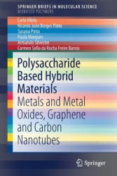 Polysaccharide Based Hybrid Materials - Metals and Metal Oxides, Graphene and Carbon Nanotubes (ISBN: 9783030003463)