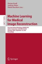 Machine Learning for Medical Image Reconstruction (ISBN: 9783030001285)