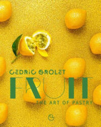 Fruit: The Art of Pastry (ISBN: 9782841239887)