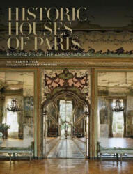 Historic Houses of Paris - Residences of the Ambassadors (ISBN: 9782080203878)
