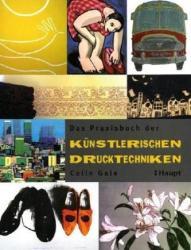 Das Praxisbuch der knstlerischen Drucktechniken (2010)
