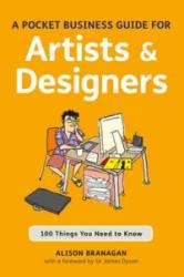 Pocket Business Guide for Artists and Designers - 100 Things You Need to Know (2011)