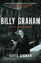 Billy Graham: His Life and Influence (2010)