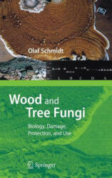 Wood and Tree Fungi - Biology, Damage, Protection, and Use (2006)