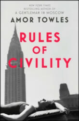 Rules of Civility - Amor Towles (2012)