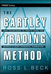 Gartley Trading Method - New Techniques to Profit from the Market's Most Powerful Formation (2010)