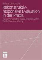 Rekonstruktiv-Responsive Evaluation in Der Praxis - Neue Perspektiven Dokumentarischer Evaluationsforschung (2011)