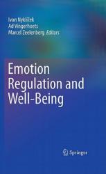 Emotion Regulation and Well-Being - Ivan Nyklícek, Ad Vingerhoets, Marcel Zeelenberg (2010)