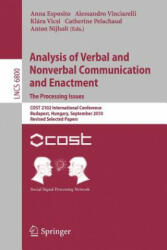 Analysis of Verbal and Nonverbal Communication and Enactment - COST 2102 International Conference, Budapest, Hungary, September 7-10, 2010, Revised S (2011)