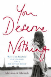 You Deserve Nothing - Alexander Maksik (2012)